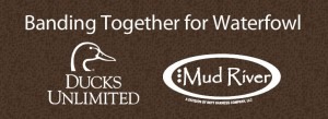 Ducks Unlimited and Mud River